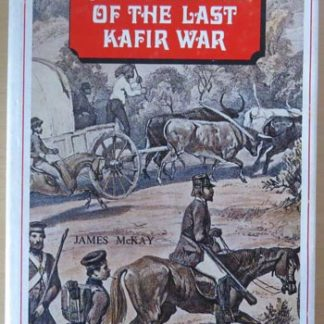 reminiscences of the last kafir war mckay